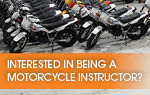 Interested in being a Class 6 Motorcycle Instructor?